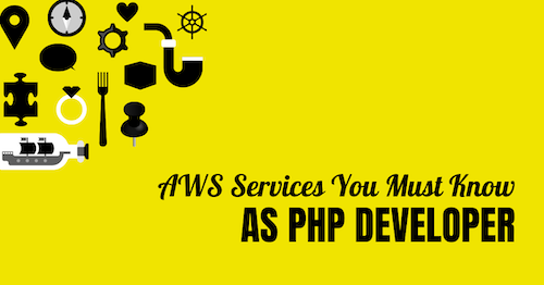 aws-services-you-must-know-as-php-developer